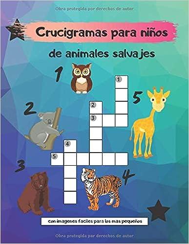 Book's Cover of Crucigramas para niños de animales salvajes: letra grande ideal para niños de 3 a 9 años (Español) Tapa blanda – Texto grande, 10 junio 2020