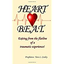 Heart BEAT: Exiting from the flatline of a traumatic experience!