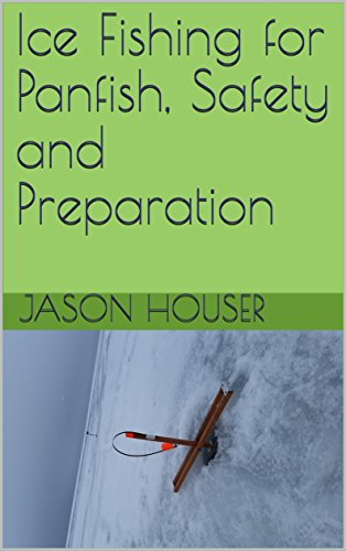 (Ice Fishing for Panfish, Safety and Preparation)