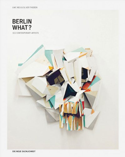 Berlin what?: 102 contemporary artists