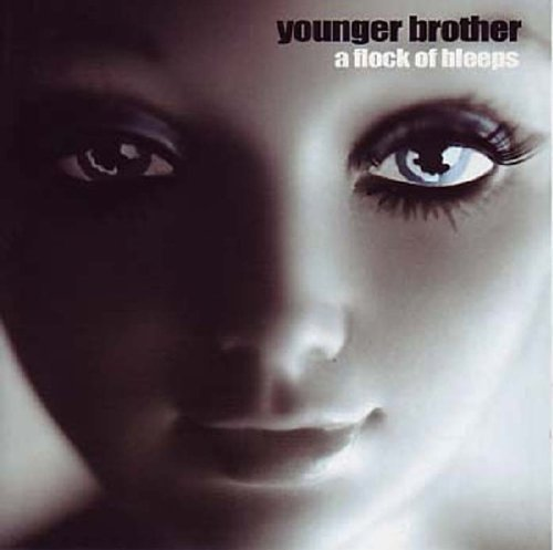 Flock Of Bleeps by Younger Brother (2003-05-06)