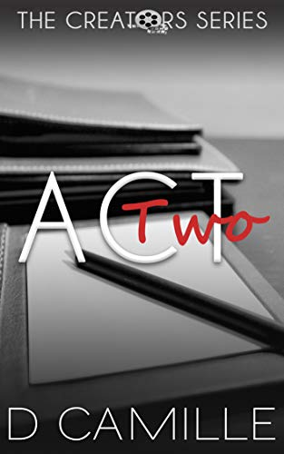 Act Two (The Creators Series Book 2)