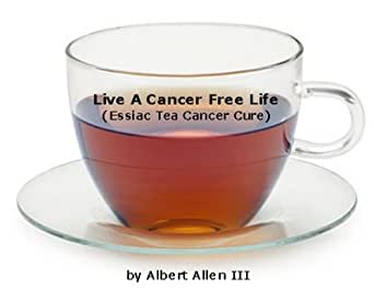 essiac tea of life essay Some doctors like dr murray susser in los angeles, california have seen essiac  tea extend the life of cancer patients by many years and have also seen it work.