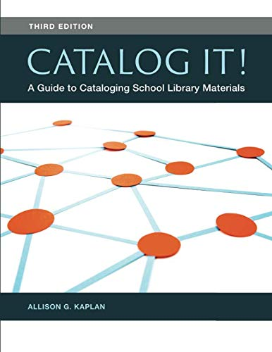 Catalog It!: A Guide to Cataloging School Library -