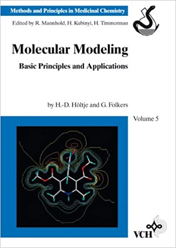 Molecular Modeling: Basic Principles and Applications (Methods and Principles in Medicinal Chemistry)