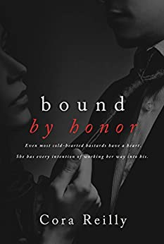 Bound by Honor (Born in Blood Mafia Chronicles Book 1) by [Reilly, Cora]