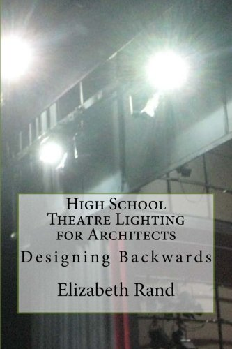 Download High School Theatre Lighting For Architects: Designing Backwards PDF