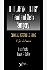 Otolaryngology-Head and Neck Surgery: Clinical Reference Guide, Fifth Edition Paperback
