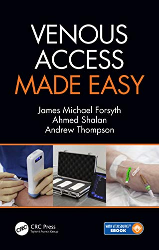 Venous Access Made Easy 1st Edition