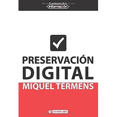 Preservación Digital (EL PROFESIONAL DE LA INFORMACIÓN)