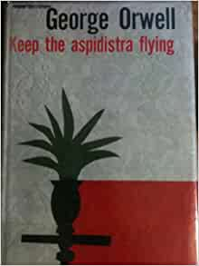 Keep the Aspidistra Flying Quotes
