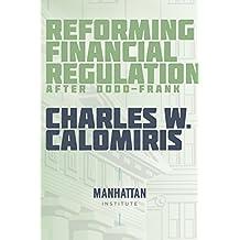 Reforming Financial Regulation After Dodd-Frank