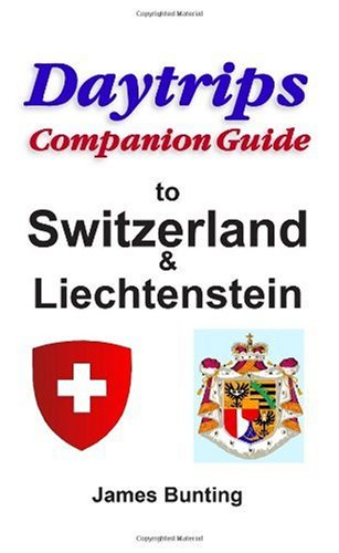 Daytrips Companion Guide Switzerland and Liechtenstein