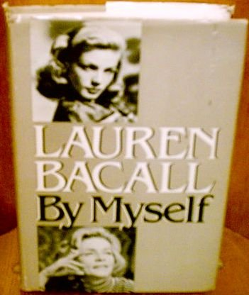 BY MYSELF. (Lauren Bacall By Myself And Then Some)