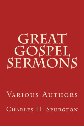 Great Gospel Sermons: Various Authors (Classic) (Volume - B Torry