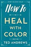 How to Heal with Color (How To Series)