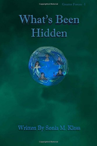 Download What's Been Hidden (Greater Forces) (Volume 1) pdf
