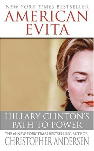 Amazon american evita hillary clintons path to power ebook american evita hillary clintons path to power by andersen christopher fandeluxe Document