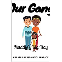 Our Gang: Maddie's Big Day (Our Gang Book Book 2)