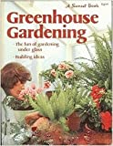 Greenhouse Gardening, Sunset Publishing Staff, 0376032626