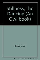 The Stillness, the Dancing: Poems