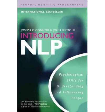 Read Online [(Introducing NLP: Psychological Skills for Understanding and Influencing People)] [Author: Joseph O'Conner] published on (May, 2011) pdf