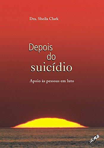 Depois do Suicídio. Apoio às Pessoas em Luto