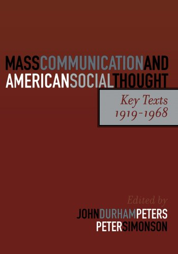 Books : Mass Communication and American Social Thought: Key Texts, 1919-1968 (Critical Media Studies: Institutions, Politics, and Culture)