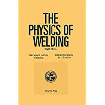 The Physics of Welding: International Institute of Welding (Materials Science & Technology Monographs)