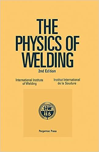 The Physics Of Welding International Institute Of Welding