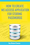 How to Create MS Access Application for Storing Passwords