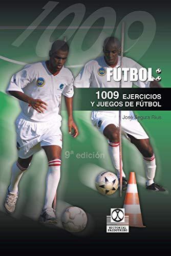 1009 ejercicios y juegos de fútbol por Segura Rius, José