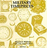 Military Timepieces, Marvin E. Whitney, 0918845149