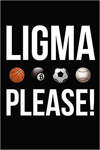 Ligma Please: Ligma Ninja Notebook 6x9 Blank Lined Journal ...