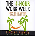 img - for By Timothy Ferriss The 4-Hour Workweek: Escape 9-5, Live Anywhere, and Join the New Rich (Unabridged) book / textbook / text book
