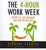 [(The 4-Hour Work Week: Escape 9-5, Live Anywhere, and Join the New Rich )] [Author: Timothy Ferriss] [Apr-2007]