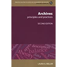 Archives, Second Revised Edition: Principles and Practices