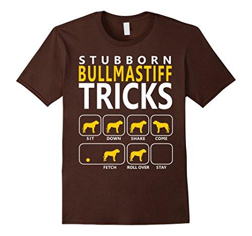 Mens Bullmastiff shirt | Stubborn Bullmastiff Tricks Dog T shirt Large Brown