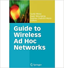 guide to wireless ad hoc networks misra sudip misra subhas ch andra zhang isaac