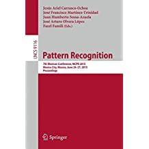 Pattern Recognition: 7th Mexican Conference, MCPR 2015, Mexico City, Mexico, June 24-27, 2015, Proceedings (Lecture Notes in Computer Science)