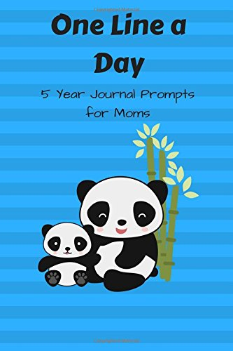 Read Online One Line A Day: 5 Year Journal Writing Prompts for Moms Panda Blue pdf