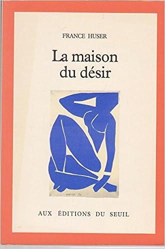 La maison du désir (French Edition)
