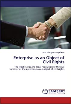 Enterprise as an Object of Civil Rights: The legal status and legal regulation of the civil turnover of the enterprise as an object of civil rights