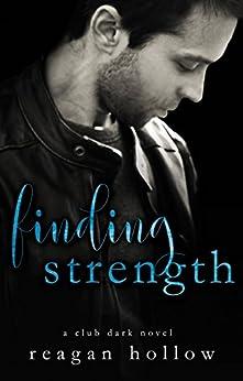Finding Strength: A Club Dark Novel by [Hollow, Reagan]