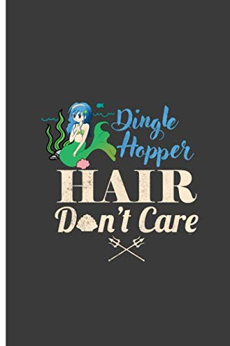 - Dingle Hopper Hair Don't Care: Mermaid Hair Don't Care Perfect Dot Grid Notebook/Journal (6