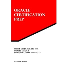 Study Guide for 1Z0-460: Oracle Linux 6 Implementation Essentials: Oracle Certification Prep