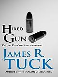 HIRED GUN (Culvert City Crime Files Book 1)