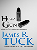 HIRED GUN (Culvert City Crime Files Book 1)