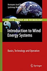Introduction to Wind Energy Systems: Basics, Technology and Operation (Green Energy and Technology)