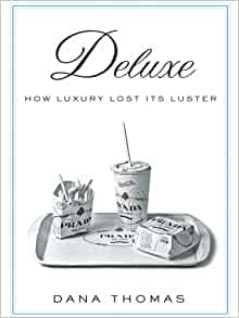 Deluxe: How Luxury Lost Its Luster (Thorndike Press Large ...